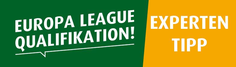 Europa League Qualifikation, Experten Tipp